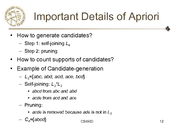 Important Details of Apriori • How to generate candidates? – Step 1: self-joining Lk