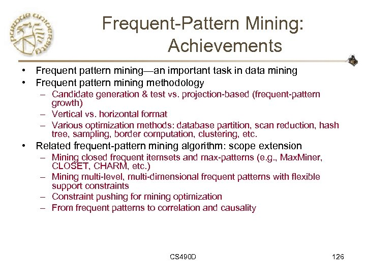 Frequent-Pattern Mining: Achievements • Frequent pattern mining—an important task in data mining • Frequent