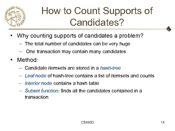 How to Count Supports of Candidates? • Why counting supports of candidates a problem?