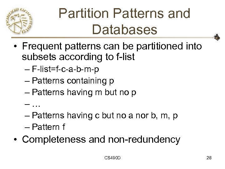 Partition Patterns and Databases • Frequent patterns can be partitioned into subsets according to