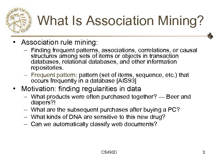 What Is Association Mining? • Association rule mining: – Finding frequent patterns, associations, correlations,
