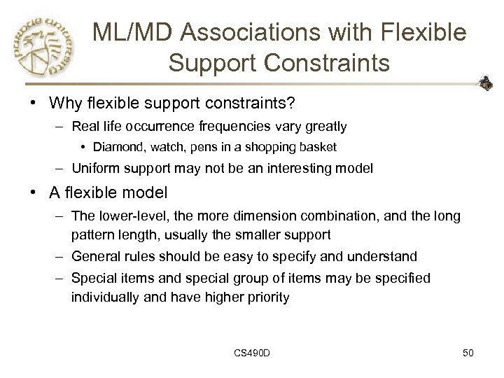 ML/MD Associations with Flexible Support Constraints • Why flexible support constraints? – Real life