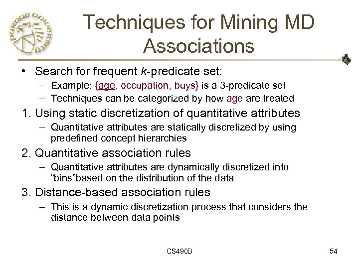 Techniques for Mining MD Associations • Search for frequent k-predicate set: – Example: {age,