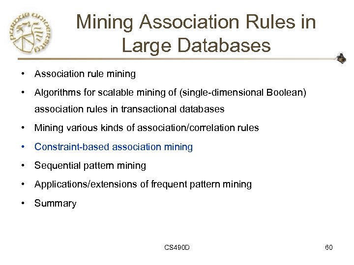 Mining Association Rules in Large Databases • Association rule mining • Algorithms for scalable