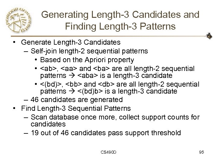 Generating Length-3 Candidates and Finding Length-3 Patterns • Generate Length-3 Candidates – Self-join length-2