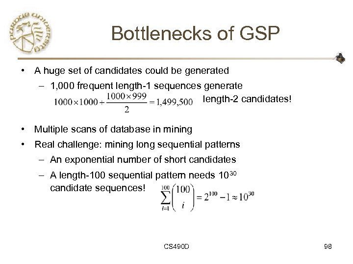 Bottlenecks of GSP • A huge set of candidates could be generated – 1,