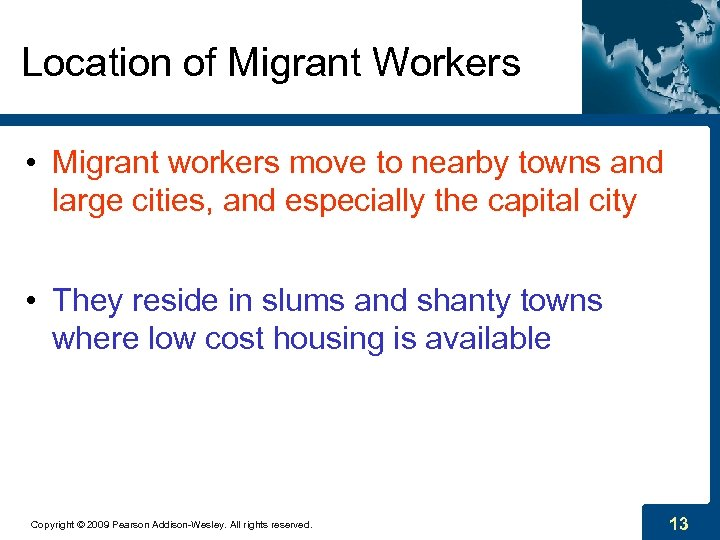 Location of Migrant Workers • Migrant workers move to nearby towns and large cities,