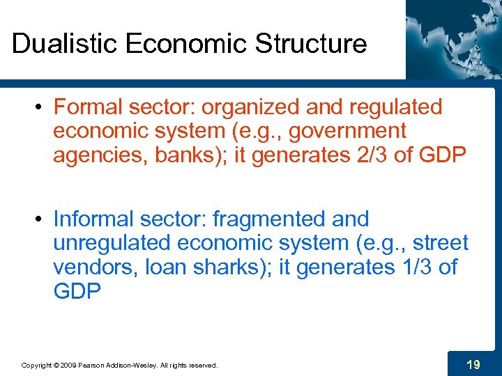 Dualistic Economic Structure • Formal sector: organized and regulated economic system (e. g. ,