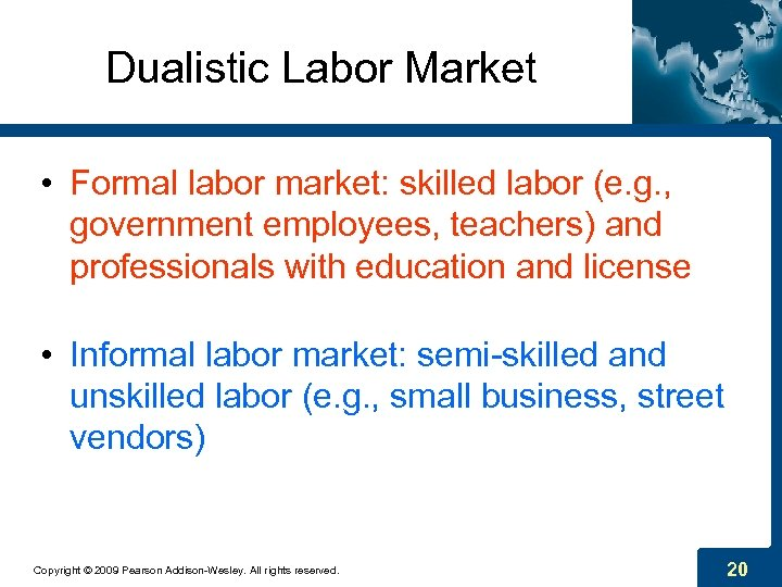 Dualistic Labor Market • Formal labor market: skilled labor (e. g. , government employees,