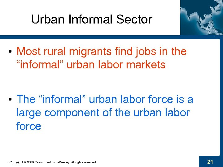 "Urban Informal Sector • Most rural migrants find jobs in the ""informal"" urban labor"