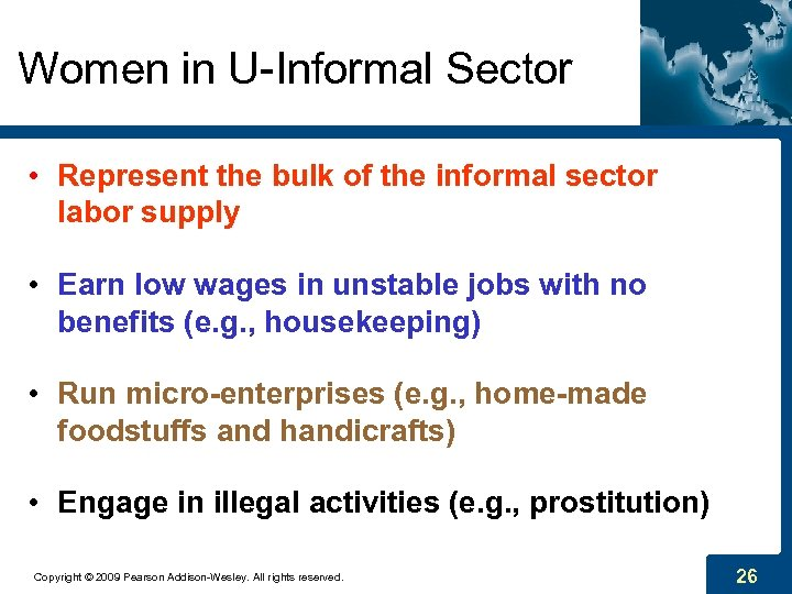 Women in U-Informal Sector • Represent the bulk of the informal sector labor supply