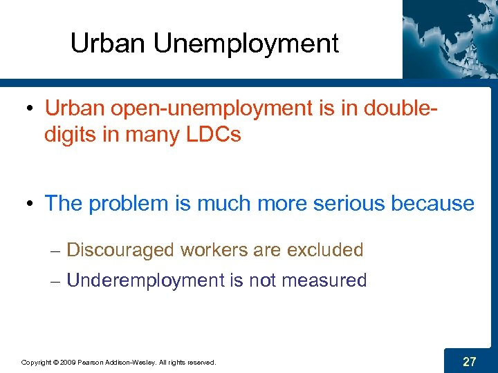 Urban Unemployment • Urban open-unemployment is in doubledigits in many LDCs • The problem