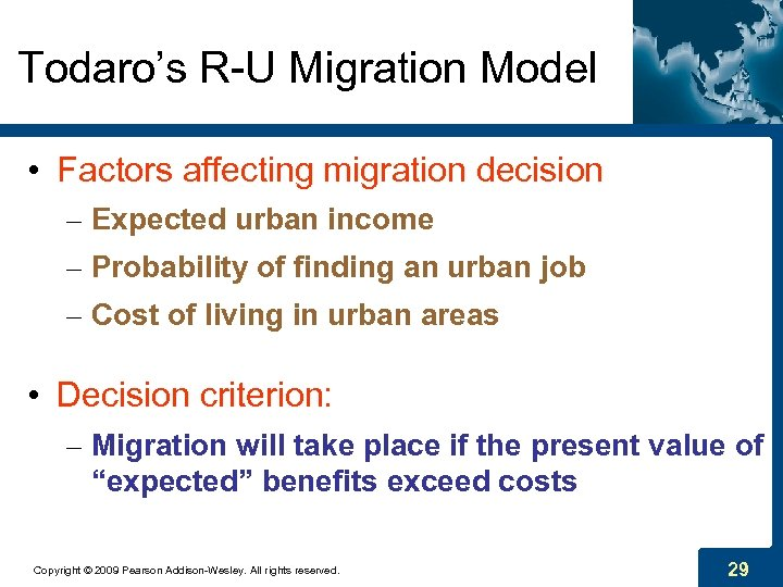 Todaro's R-U Migration Model • Factors affecting migration decision – Expected urban income –