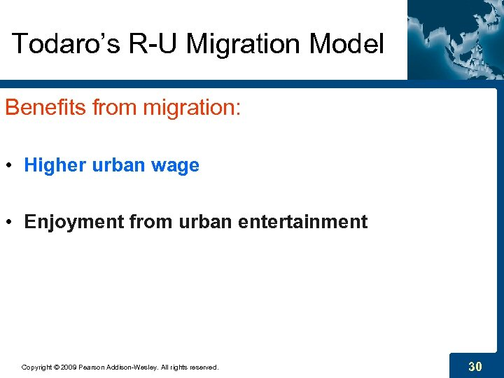 Todaro's R-U Migration Model Benefits from migration: • Higher urban wage • Enjoyment from
