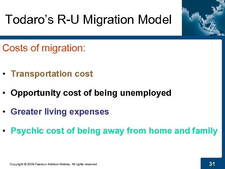 Todaro's R-U Migration Model Costs of migration: • Transportation cost • Opportunity cost of