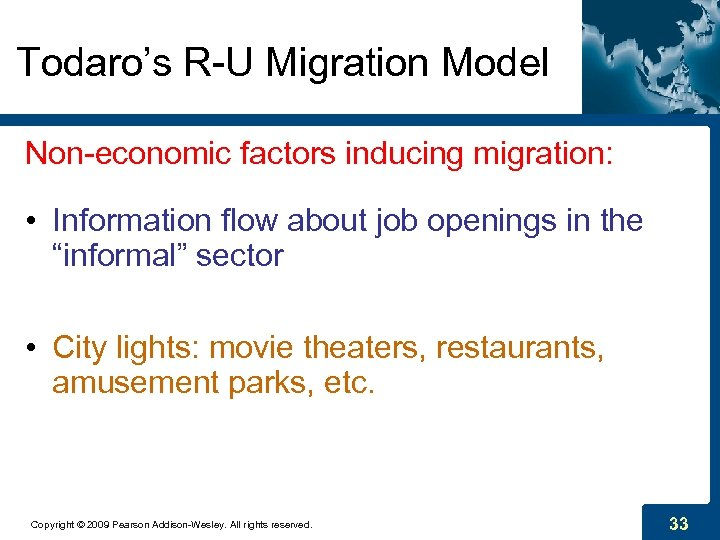 Todaro's R-U Migration Model Non-economic factors inducing migration: • Information flow about job openings