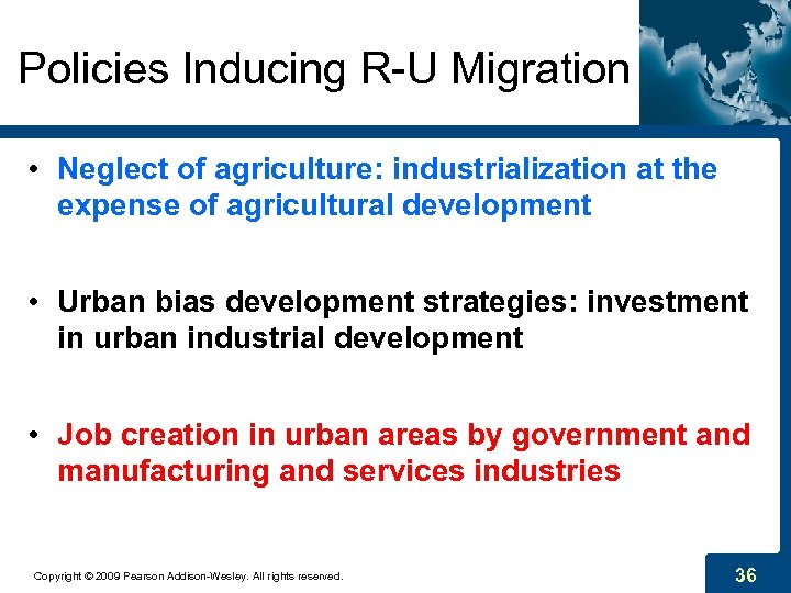 Policies Inducing R-U Migration • Neglect of agriculture: industrialization at the expense of agricultural