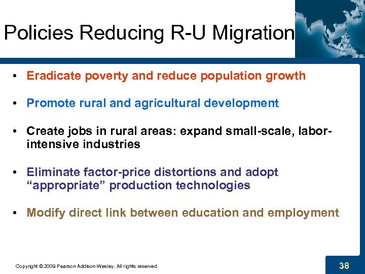 Policies Reducing R-U Migration • Eradicate poverty and reduce population growth • Promote rural