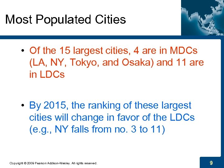 Most Populated Cities • Of the 15 largest cities, 4 are in MDCs (LA,