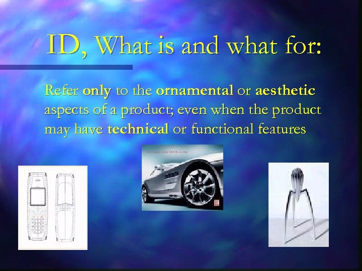 ID, What is and what for: Refer only to the ornamental or aesthetic aspects