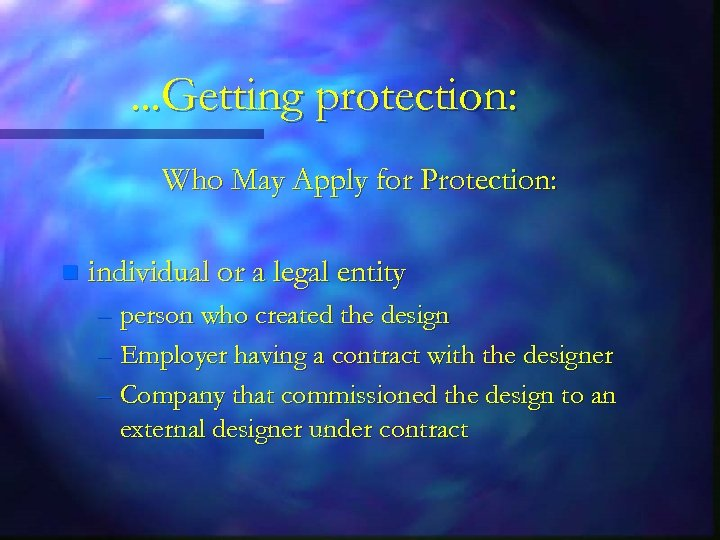 . . . Getting protection: Who May Apply for Protection: n individual or a