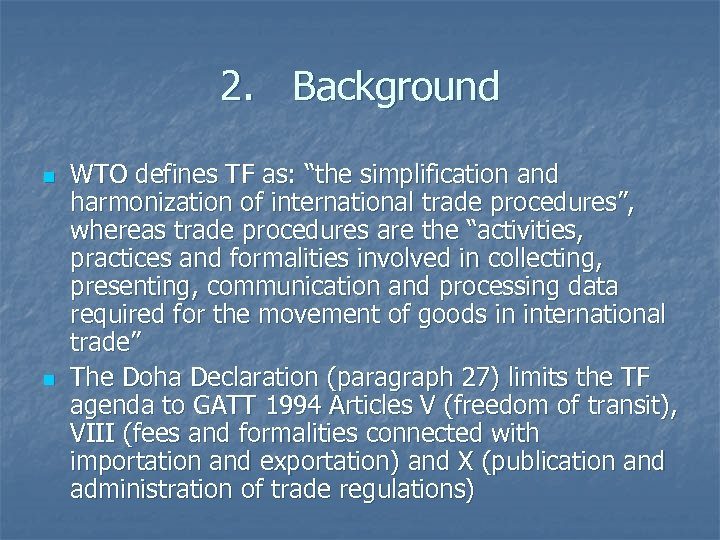 """2. Background n n WTO defines TF as: """"the simplification and harmonization of international"""