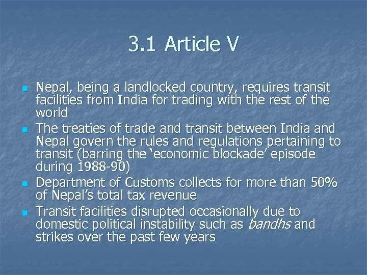 3. 1 Article V n n Nepal, being a landlocked country, requires transit facilities