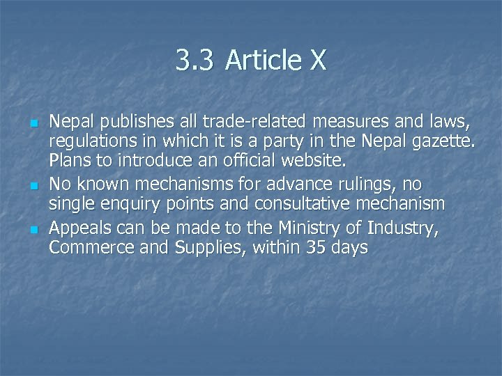 3. 3 Article X n n n Nepal publishes all trade-related measures and laws,