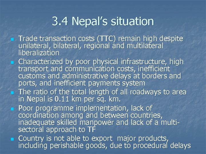 3. 4 Nepal's situation n n Trade transaction costs (TTC) remain high despite unilateral,