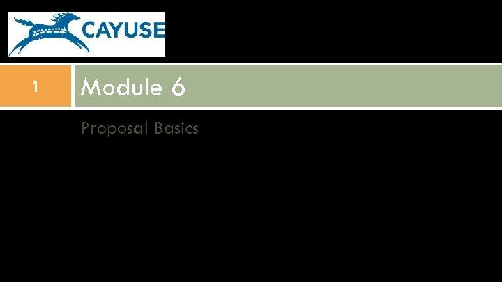 1 Module 6 Proposal Basics