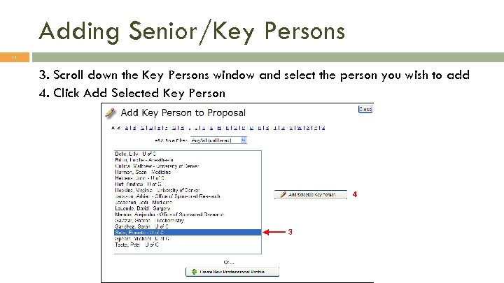 Adding Senior/Key Persons 11 3. Scroll down the Key Persons window and select the