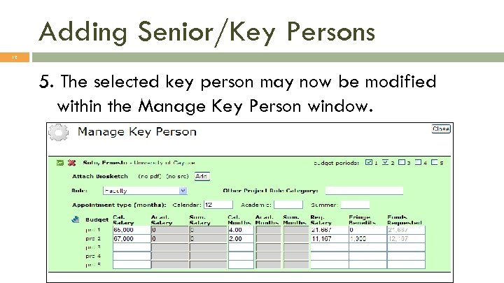 Adding Senior/Key Persons 12 5. The selected key person may now be modified within