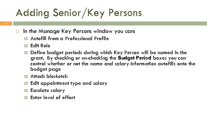Adding Senior/Key Persons 13 In the Manage Key Persons window you can: Autofill from