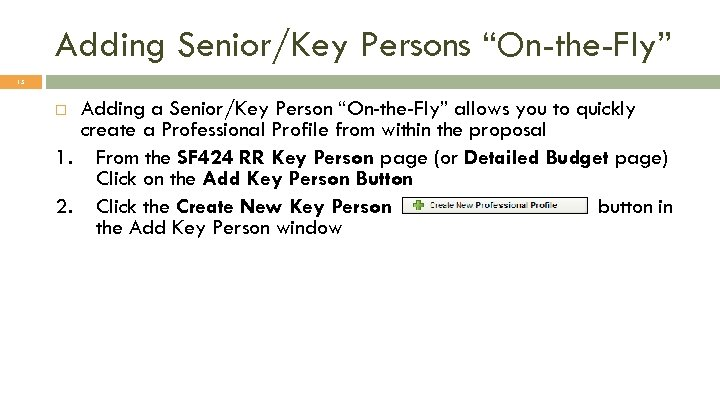 "Adding Senior/Key Persons ""On-the-Fly"" 15 Adding a Senior/Key Person ""On-the-Fly"" allows you to quickly"