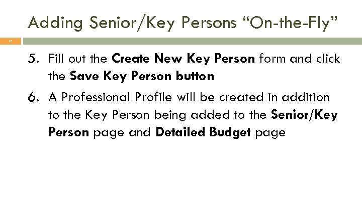 "Adding Senior/Key Persons ""On-the-Fly"" 17 5. Fill out the Create New Key Person form"