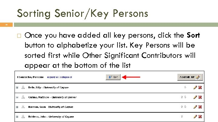 Sorting Senior/Key Persons 18 Once you have added all key persons, click the Sort