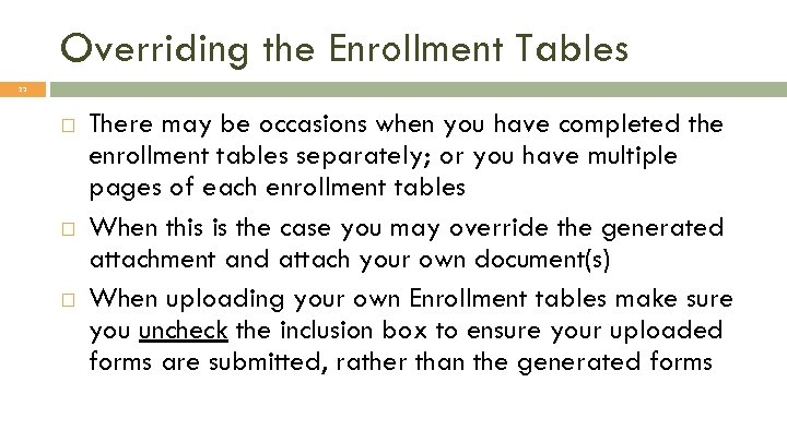 Overriding the Enrollment Tables 23 There may be occasions when you have completed the