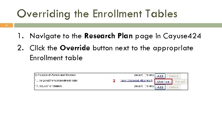Overriding the Enrollment Tables 24 1. Navigate to the Research Plan page in Cayuse