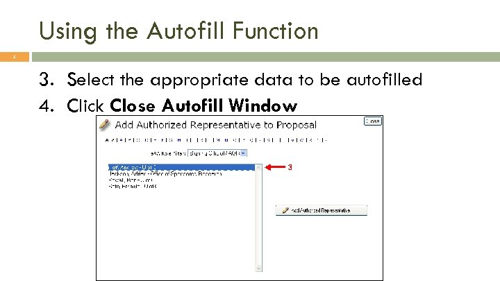 Using the Autofill Function 5 3. Select the appropriate data to be autofilled 4.