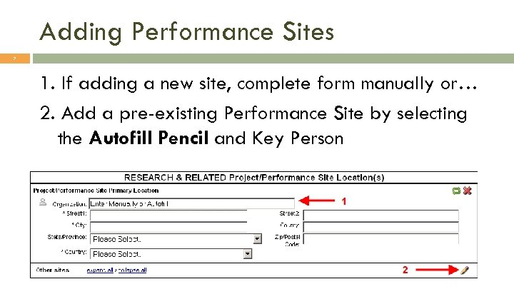 Adding Performance Sites 7 1. If adding a new site, complete form manually or…