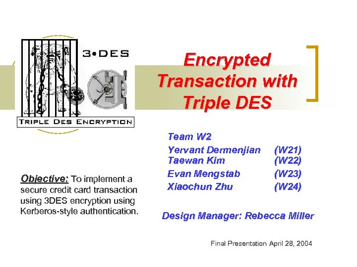 Encrypted Transaction with Triple DES Objective: To implement a secure credit card transaction using