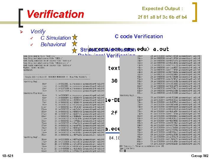 Expected Output : Verification Ø Verify ü ü ü 18 -525 C Simulation Behavioral
