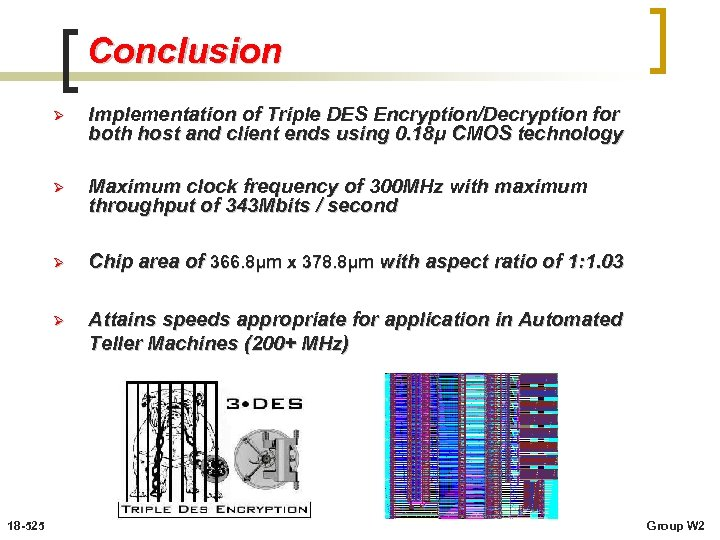 Conclusion Ø Ø Maximum clock frequency of 300 MHz with maximum throughput of 343