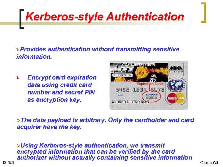 Kerberos-style Authentication ØProvides authentication without transmitting sensitive information. Ø Encrypt card expiration date using