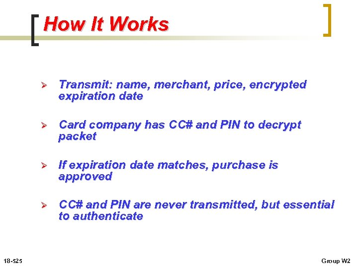 How It Works Ø Ø Card company has CC# and PIN to decrypt packet