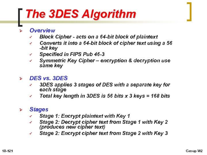 The 3 DES Algorithm Ø Overview ü ü Ø DES vs. 3 DES ü