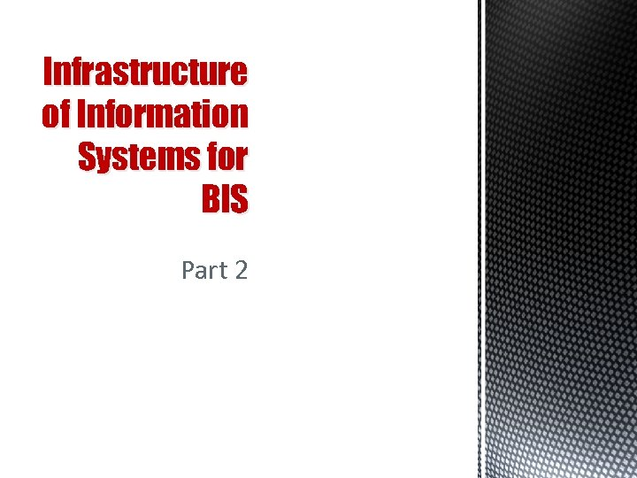 Infrastructure of Information Systems for BIS Part 2