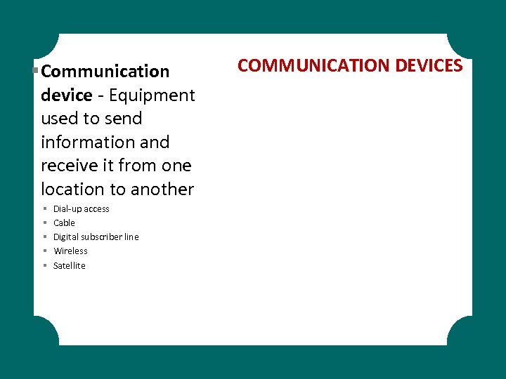 § Communication device - Equipment used to send information and receive it from one