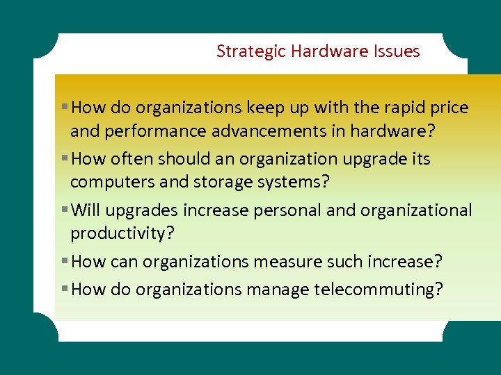 Strategic Hardware Issues § How do organizations keep up with the rapid price and
