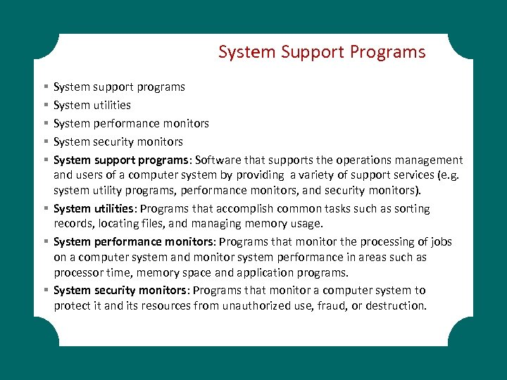 System Support Programs System support programs System utilities System performance monitors System security monitors
